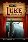 Luke: Salvation for All
