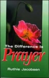 The Difference is Prayer
