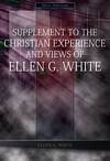 Supplement to the Christian Experience and Views of Ellen G. White