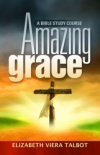 Amazing Grace Bible Study Course