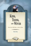 Kids, Teens, and Wives