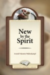 New By the Spirit