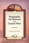 Pioneering the Message in the Golden West