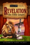 Jesus 101: Revelation the Fifth Gospel