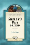 Shelby's Best Friend: Shelby Shayne Stories 2