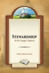 Stewardship in Its Larger Aspects